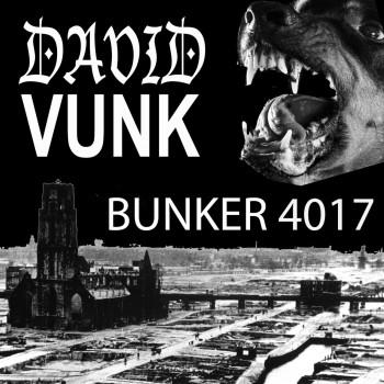 David Vunk - Bunker 4017