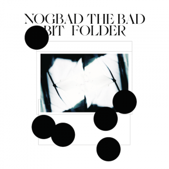 Bit Folder - Nogbad the Bad EP