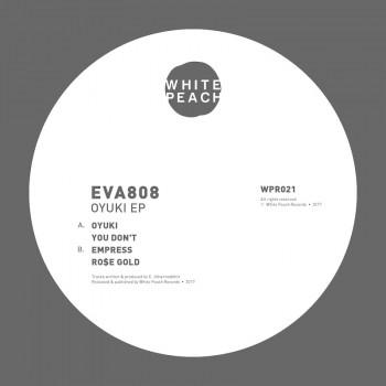 Eva808 - Oyuki EP