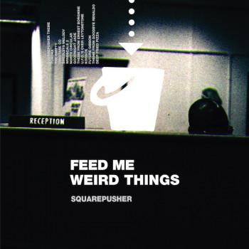 Squarepusher - Feed Me...